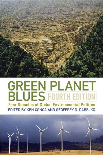 Green Planet Blues: Four Decades of Global Environmental Politics