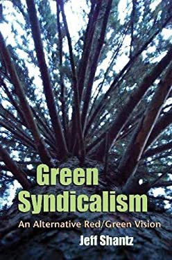 Green Syndicalism: An Alternative Red/Green Vision 9780815633075
