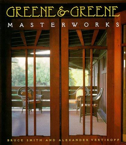 Greene & Greene: Masterworks 9780811818780