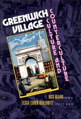 Greenwich Village: Culture and Counterculture 9780813519463