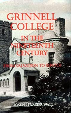 Grinnell Clg in 19th Cent-97-VL 1* 9780813829890