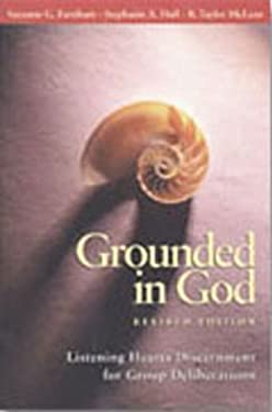 Grounded in God Revised Edition: Listening Hearts Discernment for Group Deliberations 9780819218353