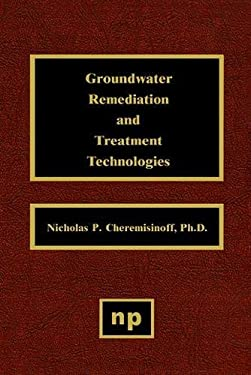 Groundwater Remediation and Treatment Technologies 9780815514114