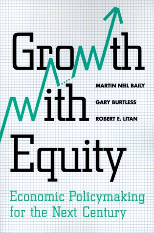 Growth with Equity: Economic Policymaking for the Next Century 9780815707653