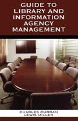 Guide to Library and Information Agency Management 9780810851153
