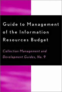 Guide to Management of the Information Resources Budget 9780810841321