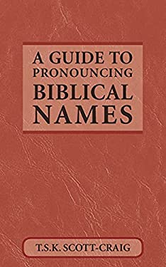 Guide to Pronouncing Biblical Names 9780819212924