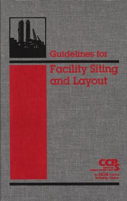 Guidelines for Facility Siting and Layout [With CDROM] 9780816908998