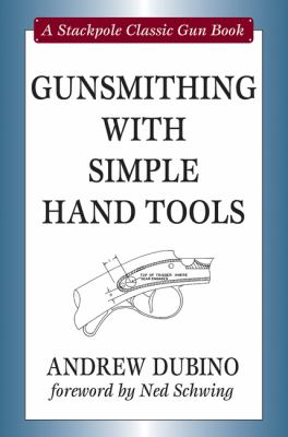 Gunsmithing with Simple Hand Tools 9780811703789