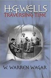 H.G. Wells: Traversing Time