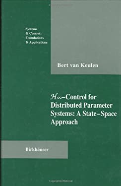 H-Infinity-Control for Distributed Parameter Systems: A State-Space Approach 9780817637095