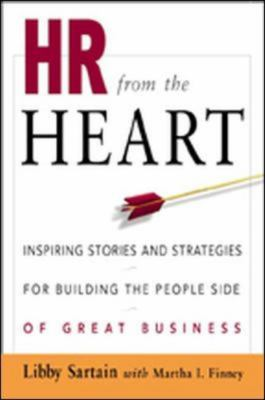 HR from the Heart: Inspiring Stories and Strategies for Building the People Side of Great Business 9780814407561