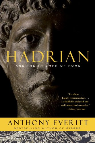 Hadrian and the Triumph of Rome 9780812978148