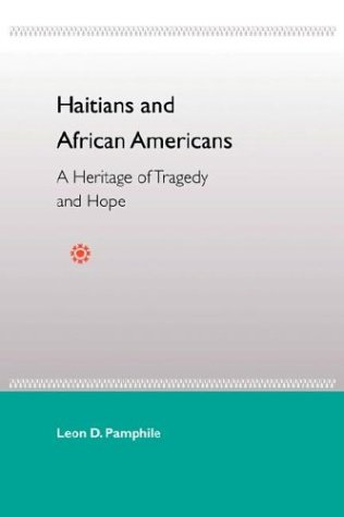 Haitians and African Americans: A Heritage of Tragedy and Hope 9780813026909