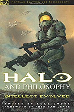 Halo and Philosophy: Intellect Evolved 9780812697186