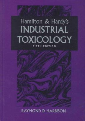 Hamilton & Hardy's Industrial Toxicology 9780815141815