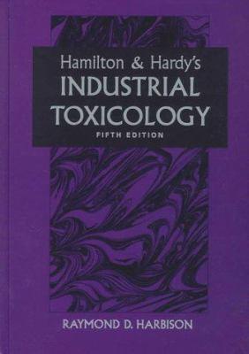 Hamilton & Hardy's Industrial Toxicology - Harbison, Raymond / Harbison / Borgert, Christopher
