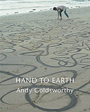 Hand to Earth: Andy Goldsworthy Sculpture 1976-1990 9780810991804