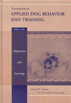 Handbook of Applied Dog Behavior and Training, Adaptation and Learning 9780813807546