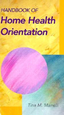 Handbook of Home Health Orientation 9780815155584