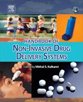 Handbook of Non-Invasive Drug Delivery Systems: Non-Invasive and Minimally-Invasive Drug Delivery Systems for Pharmaceutical and P