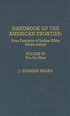 Handbook of the American Frontier, the Southeastern Woodlands: Four Centuries of Indian-White Relationships 9780810819313