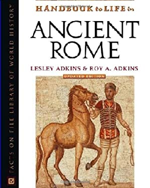 Handbook to Life in Ancient Rome 9780816050260