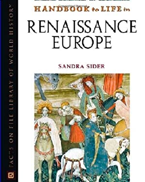 Handbook to Life in Renaissance Europe 9780816056187