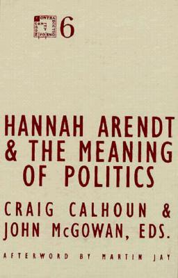 Hannah Aredt and the Meaning of Politics 9780816629169