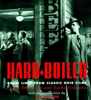 Hard Boiled: Great Lines from Classic Noir Films