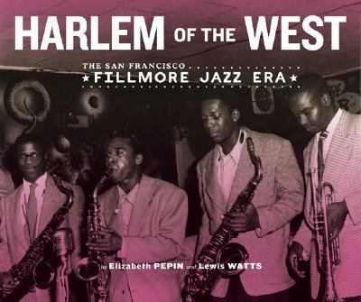 Harlem of the West: The San Francisco Fillmore Jazz Era 9780811845489