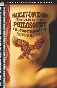 Harley-Davidson and Philosophy: Full-Throttle Aristotle 9780812695953