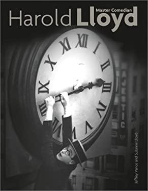 Harold Lloyd: Master Comedian 9780810916746