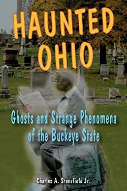 Haunted Ohio: Ghosts and Strange Phenomena of the Buckeye State 9780811734721