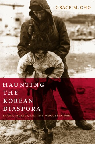 Haunting the Korean Diaspora: Shame, Secrecy, and the Forgotten War 9780816652754