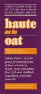 Haute as in Oat: A Pronunclation Guide to European Wine and Cuisines 9780819168245