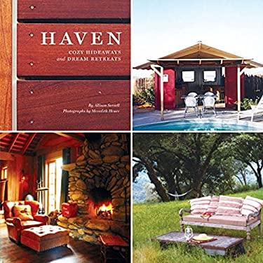 Haven: Cozy Hideaways and Dream Retreats 9780811844673