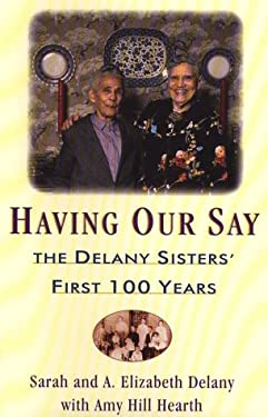 Having Our Say: The Delany Sisters' First 100 Years 9780816158317