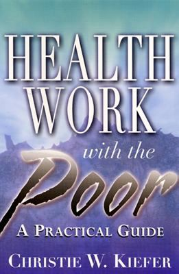 Health Work with the Poor: A Practical Guide 9780813527765