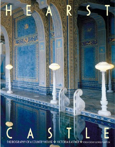 Hearst Castle: The Biography of a Country House 9780810934153