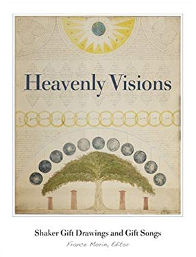 Heavenly Visions: Shaker Gift Drawings and Gift Songs 9780816640690