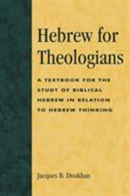 Hebrew for Theologians: A Textbook for the Study of Biblical Hebrew in Relation to Hebrew Thinking 9780819192691