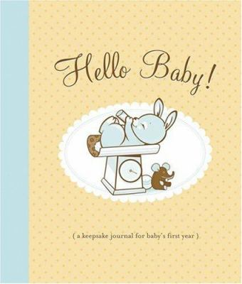 Hello Baby! Journal 9780811849944