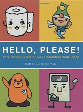 Hello, Please!: Very Helpful Super Kawaii Characters from Japan 9780811856744