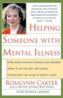 Helping Someone with Mental Illness: A Compassionate Guide for Family, Friends, and Caregivers 9780812928983