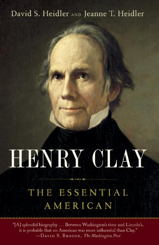 Henry Clay: The Essential American 9780812978957