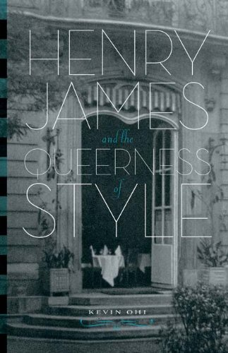 Henry James and the Queerness of Style Henry James and the Queerness of Style Henry James and the Queerness of Style 9780816665112