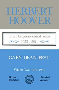 Herbert Hoover: The Postpresidential Years, 1933-1964 9780817977610