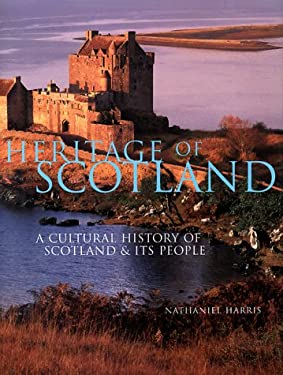 Heritage of Scotland: A History of Scotland & Its People 9780816041367