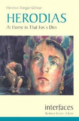 Herodias: At Home in That Fox's Den 9780814651087